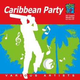 Caribbean Party - Official 2007 Cricket World Cup 2009 Various Artists