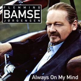 Always On My Mind 2011 Flemming Bamse Jrgensen