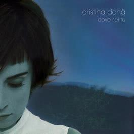 Dove Sei Tu 2006 Cristina Dona