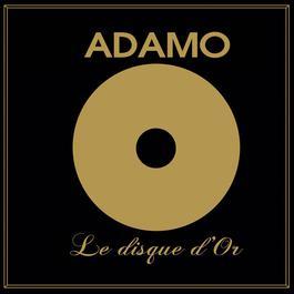 Le disque d'or [Remasterisé en 2005] 2012 Salvatore Adamo