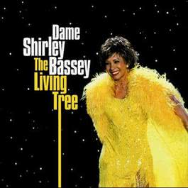 The Living Tree 2007 Shirley Bassey