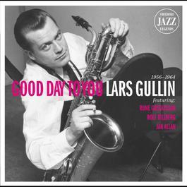 Lars Gullin - Good Day To You - Swedish Jazz Legends 2010 Lars Gullin