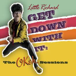 Get Down With It!: The OKeh Sessions 2004 Little Richard