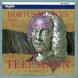 Georg Philipp Telemann : Quartets 2004 Hortus Musicus