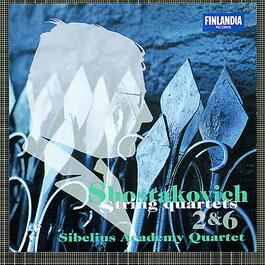 Shostakovich : String Quartets No.2 & No.6 2011 Sibelius Academy Quartet, The