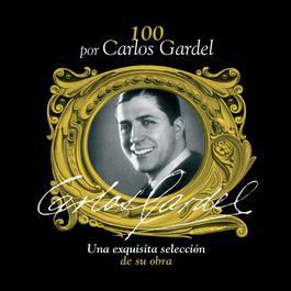 100 Por Carlos Gardel 2006 Carlos Gardel