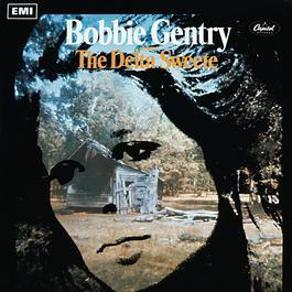 The Delta Sweete 1968 Bobbie Gentry