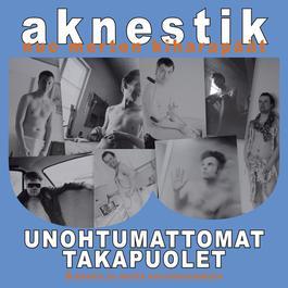 Unohtumattomat Takapuolet - B-Puolia Ja Muita Harvinaisuuksia 2012 Aknestik
