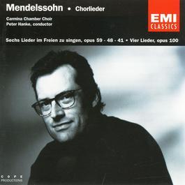 Mendelssohn: Chorlieder 2006 Carmina Chamberchoir