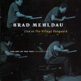The Art Of The Trio Volume 2:  Live At The Village Vanguard 1998 Brad Mehldau