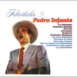 Que me toquen las golondrinas 2001 Pedro Infante