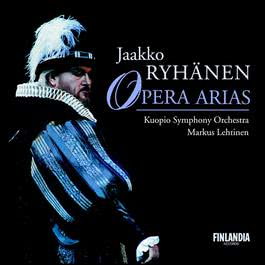 Opera Arias 2004 Ryhnen, Jaakko and Kuopio Symphony Orchestra and Lehtinen, Markus