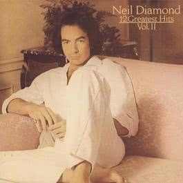 12 Greatest Hits, Volume II 2006 Neil Diamond