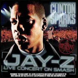 Live On Concert Smash (Mixed By Clinton Sparks) 2004 Jay-Z