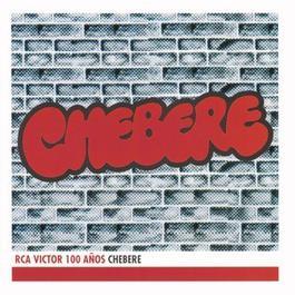 Chebere - RCA Victor 100 ANOs 2001 Chebere