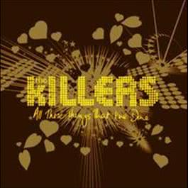 All These Things That I've Done 2008 The Killers