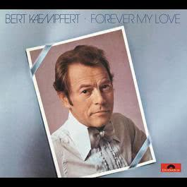 Forever My Love 2012 Bert Kaempfert And His Orchestra