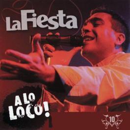 A Lo Loco 2007 La Fiesta