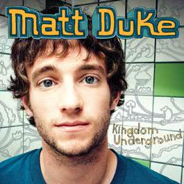 Kingdom Underground 2008 Matt Duke