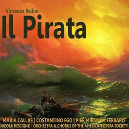 Bellini: Il Pirata 2005 Maria Callas
