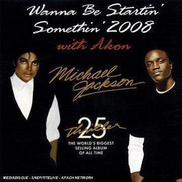 Wanna Be Startin Somethin 2008 2008 Michael Jackson