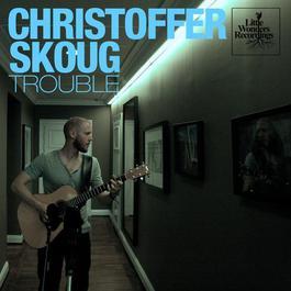 Trouble 2011 Christoffer Skoug