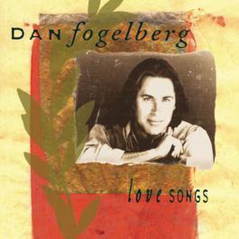 Love Songs 1995 Dan Fogelberg