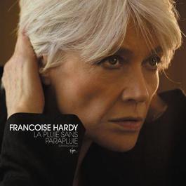 La Pluie Sans Parapluie 2010 Franoise Hardy