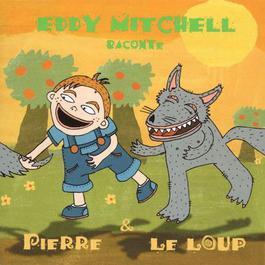Prokofiev - Pierre et le loup 2005 Eddy Mitchell