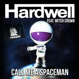 Call Me a Spaceman 2012 Hardwell; Mitch Crown
