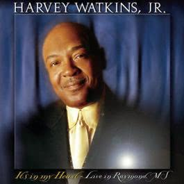 It's in My Heart - Live in Raymonds, MS 2003 Harvey Watkins Jr.