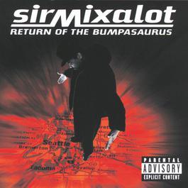 Return of the Bumpasaurus 1996 Sir Mix-A-Lot