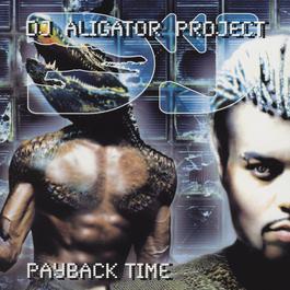 Payback Time 2000 DJ Aligator