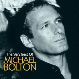 The Very Best of Michael Bolton 2005 Michael Bolton