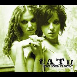 How Soon Is Now 2009 t.A.T.u.
