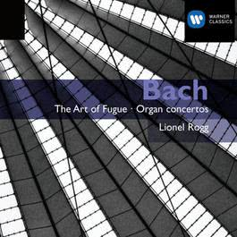 Bach: The Art of Fugue / Organ Concertos 2007 Lionel Rogg