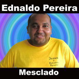 Mesclado 2008 Ednaldo Pereira