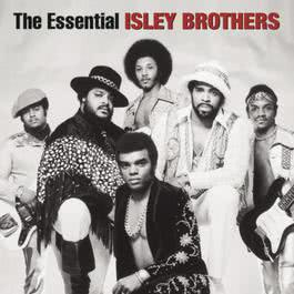 The Essential Isley Brothers 2004 The Isley Brothers