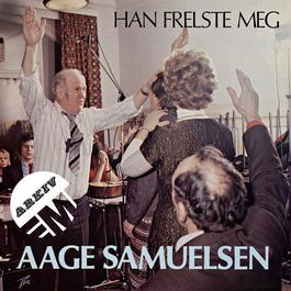 Han frelste meg 2011 Aage Samuelsen