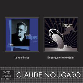 La Note Bleue / Embarquement Immédiat 2006 Claude Nougaro