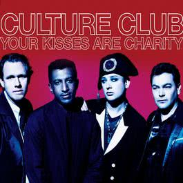 Your Kisses Are Charity 2010 Culture Club