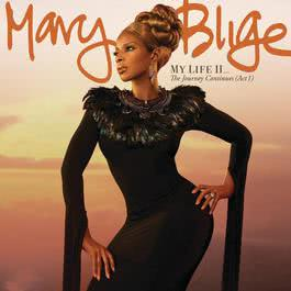 My Life II...The Journey Continues (Act 1) 2011 Mary J. Blige