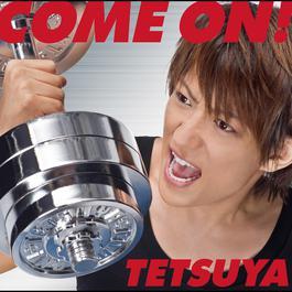 Come On 2011 TETSUYA