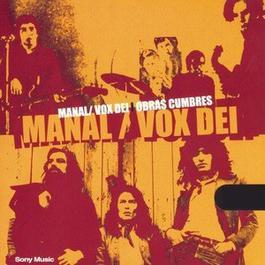 Obras Cumbres Manal/Vox Dei 2002 Manal; Vox Dei