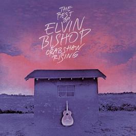 The Best Of Elvin Bishop: Crabshaw Rising 1996 Elvin bishop