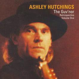 Ashley Hutchings: The Guv'nor Retrospective, Vol. One 2017 Various Artists