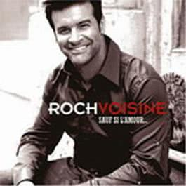 Sauf si l'amour.... 2005 Roch Voisine