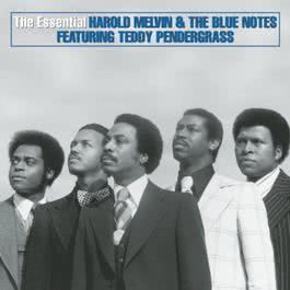 The Essential Harold Melvin & The Blue Notes 2004 Harold Melvin & The Blue Notes; The Blue Notes