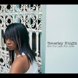 Not Too Late For Love 2004 Beverley Knight