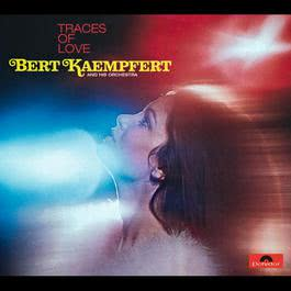 Traces Of Love 1969 Bert Kaempfert And His Orchestra